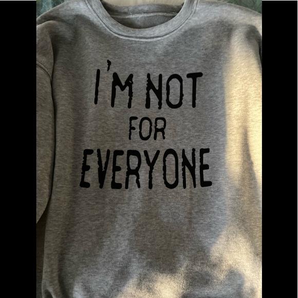 I'm not for everyone soft crew sweatshirt, L